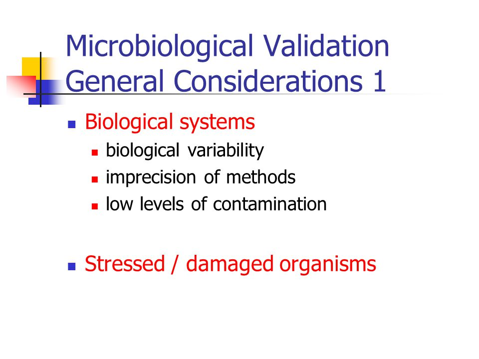 Microbiological Validation General Considerations 1