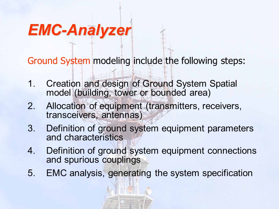 EMC-Analyzer Ground System modeling include the following steps: