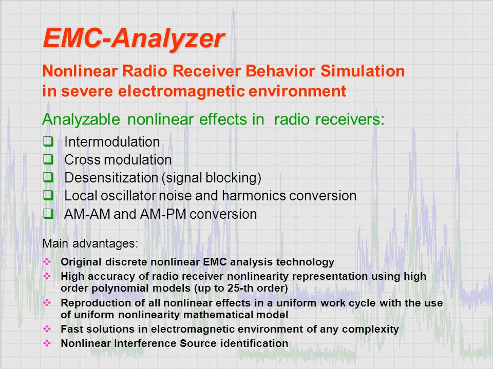EMC-Analyzer Nonlinear Radio Receiver Behavior Simulation in severe electromagnetic environment. Analyzable nonlinear effects in radio receivers: