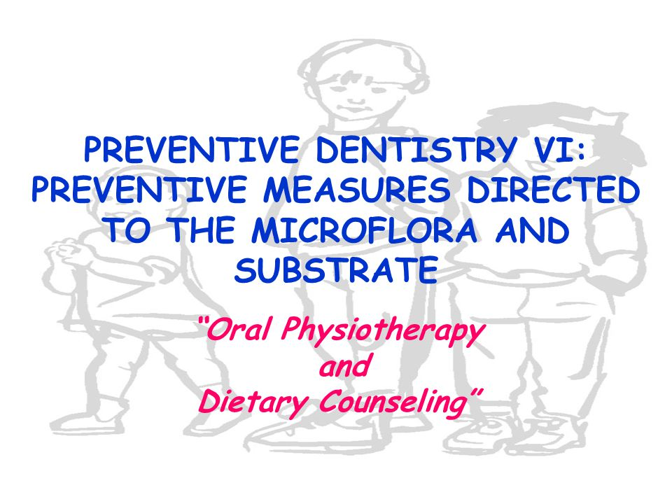 Oral Physiotherapy and Dietary Counseling