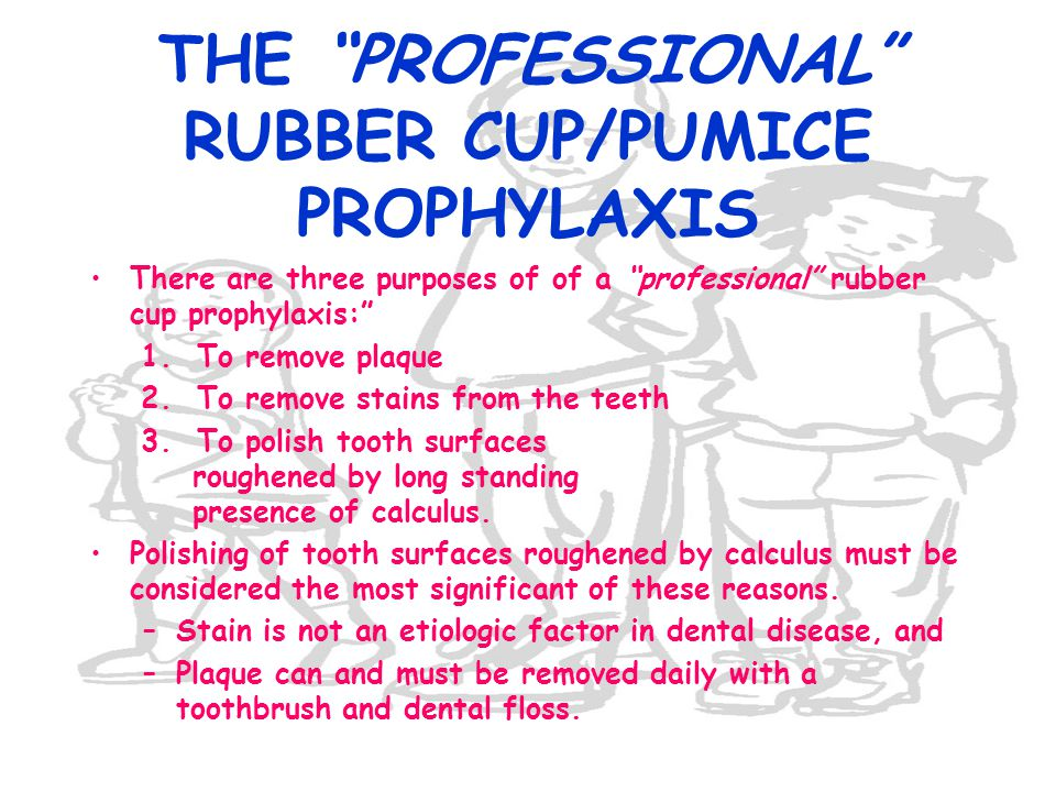 THE PROFESSIONAL RUBBER CUP/PUMICE PROPHYLAXIS
