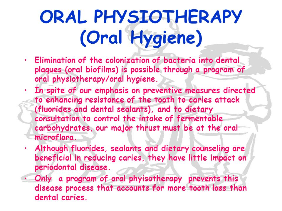 ORAL PHYSIOTHERAPY (Oral Hygiene)