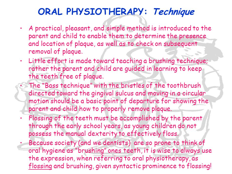 ORAL PHYSIOTHERAPY: Technique