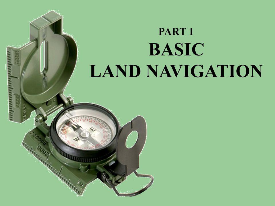 BASIC LAND NAVIGATION PART 1 COURSE OBJECTIVE