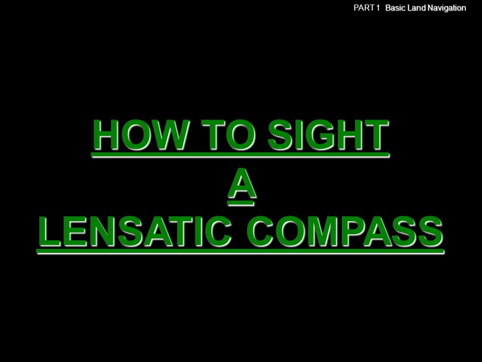 HOW TO SIGHT A LENSATIC COMPASS