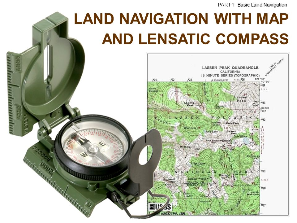 LAND NAVIGATION WITH MAP AND LENSATIC COMPASS