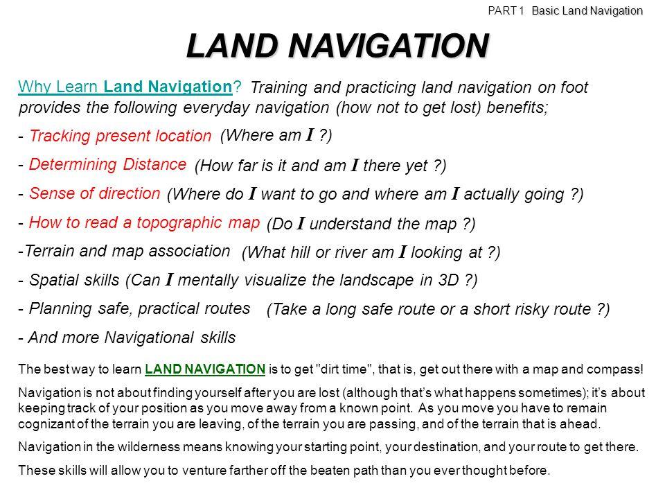 LAND NAVIGATION Why Learn Land Navigation