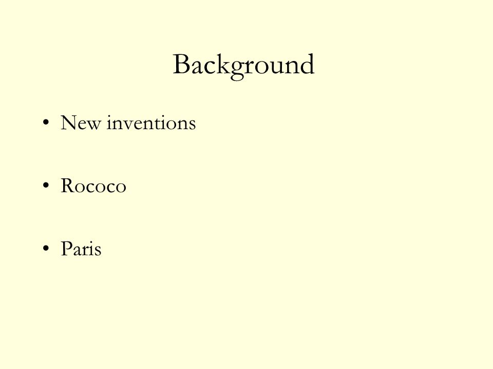 Background New inventions Rococo Paris