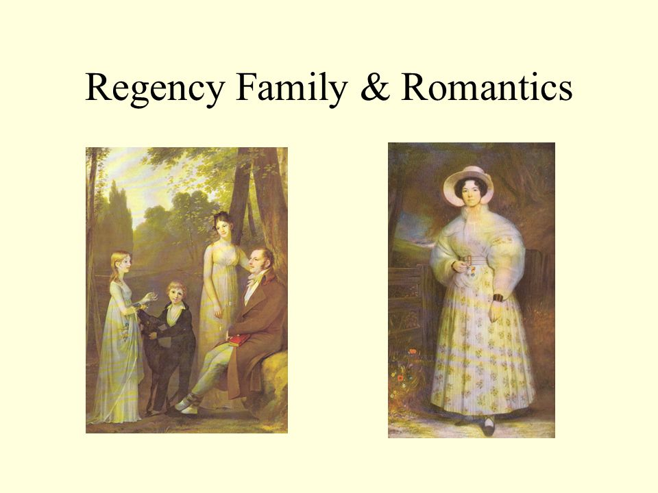 Regency Family & Romantics