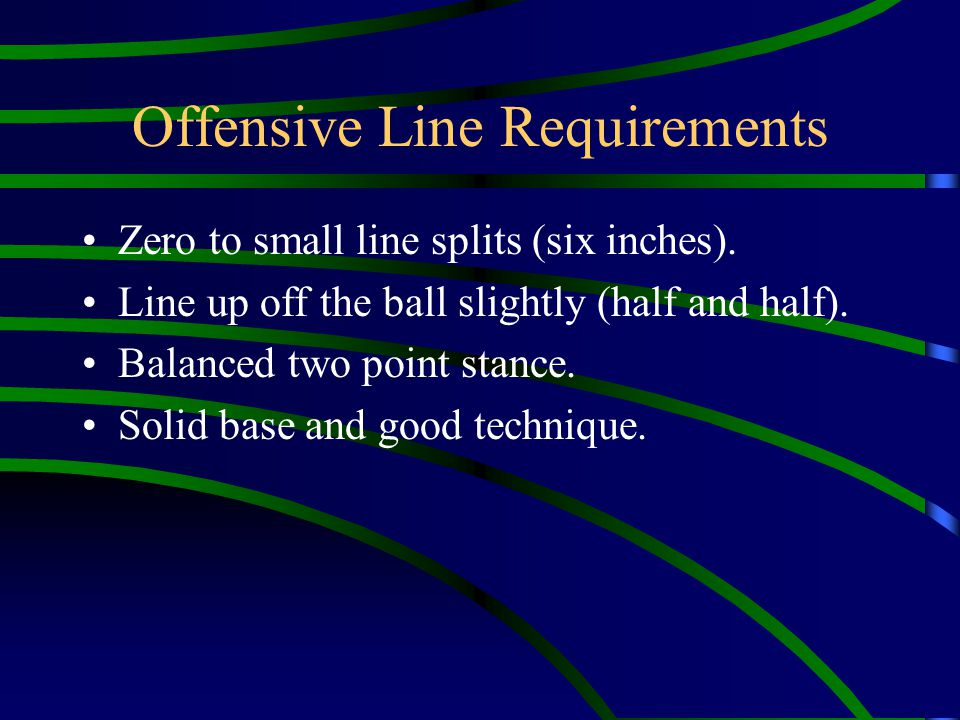 Offensive Line Requirements