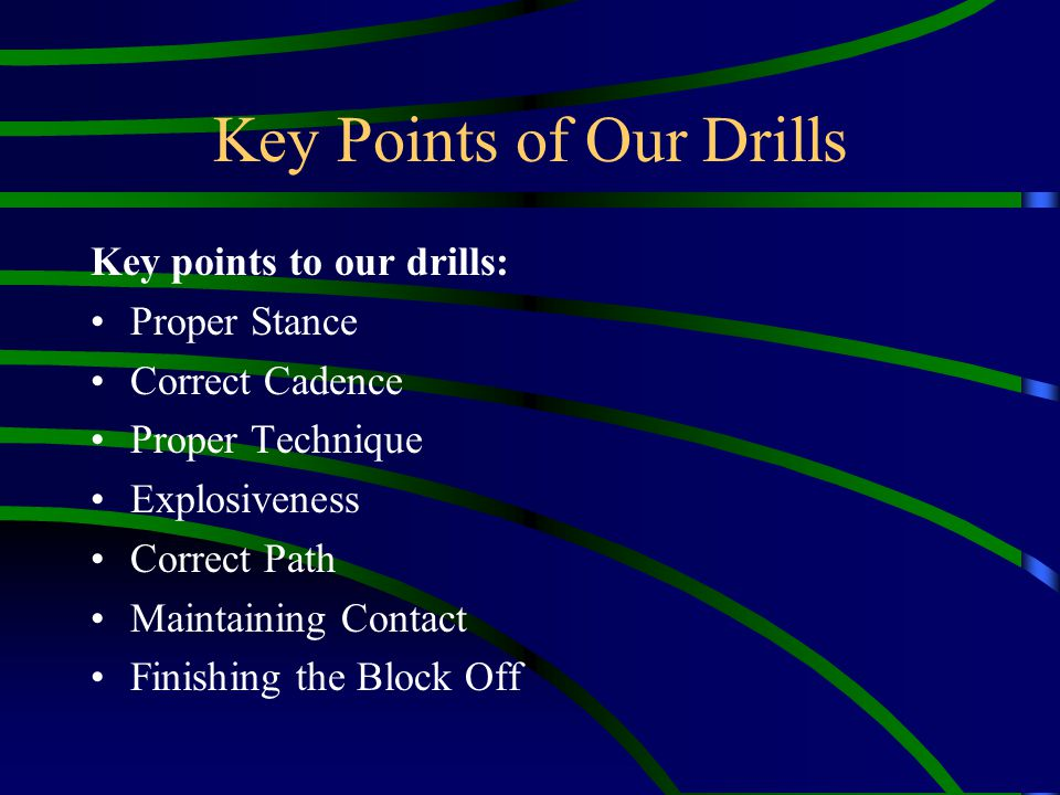Key Points of Our Drills