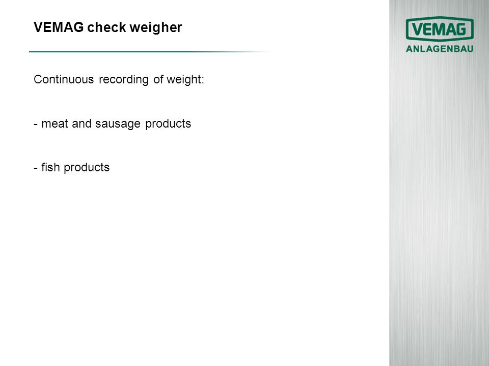 VEMAG check weigher Continuous recording of weight: