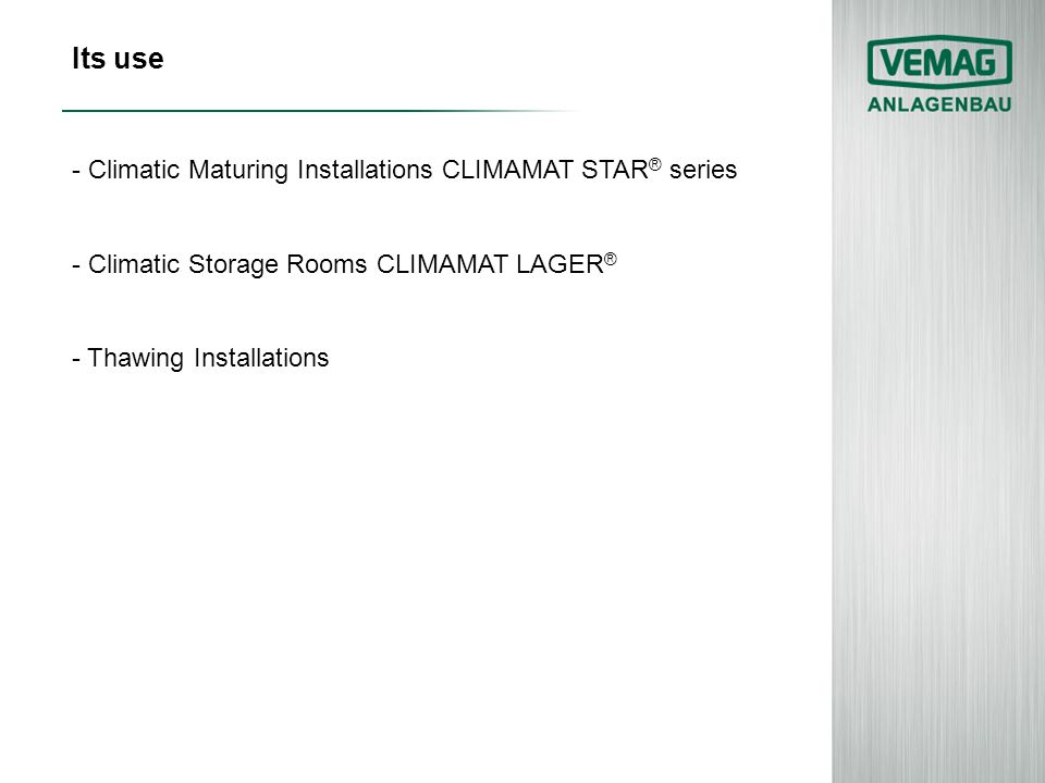 Its use - Climatic Maturing Installations CLIMAMAT STAR® series