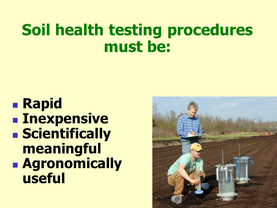 Soil health testing procedures must be: