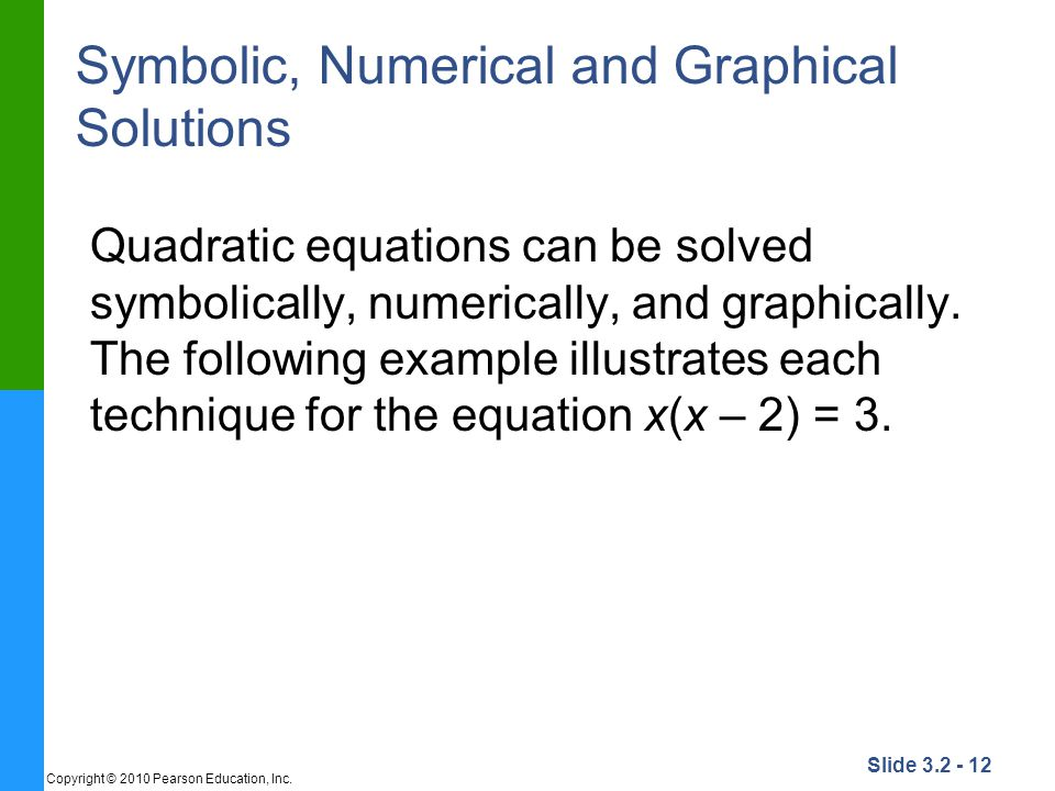 Symbolic, Numerical and Graphical Solutions
