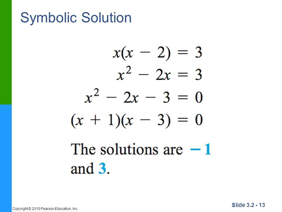 Symbolic Solution Copyright © 2010 Pearson Education, Inc.