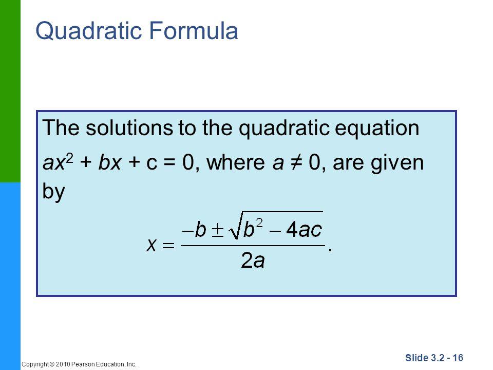Quadratic Formula The solutions to the quadratic equation