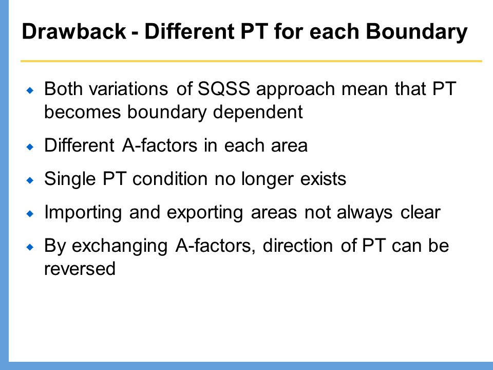 Drawback - Different PT for each Boundary