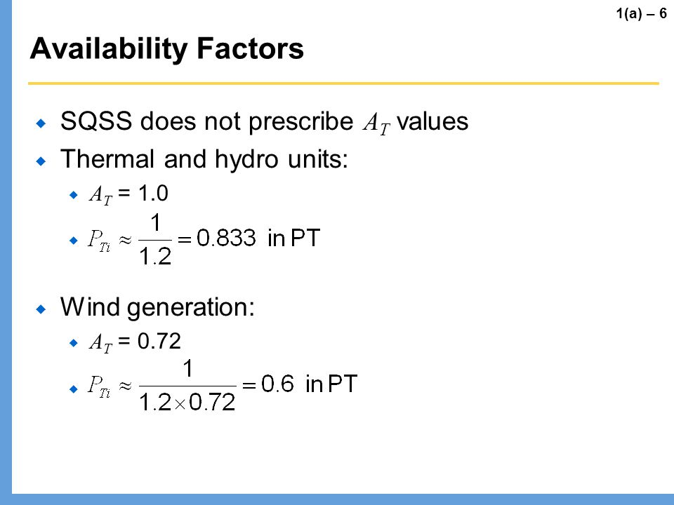 Availability Factors SQSS does not prescribe AT values