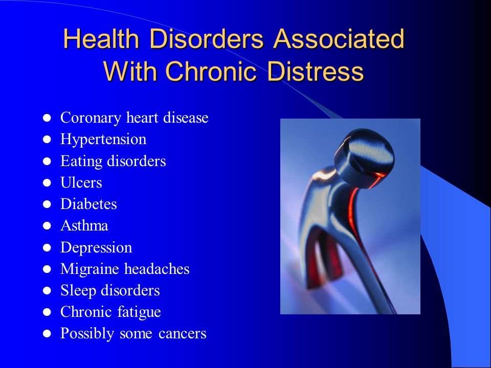 Health Disorders Associated With Chronic Distress