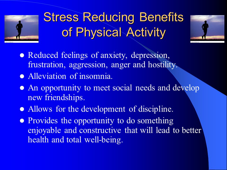 Stress Reducing Benefits of Physical Activity