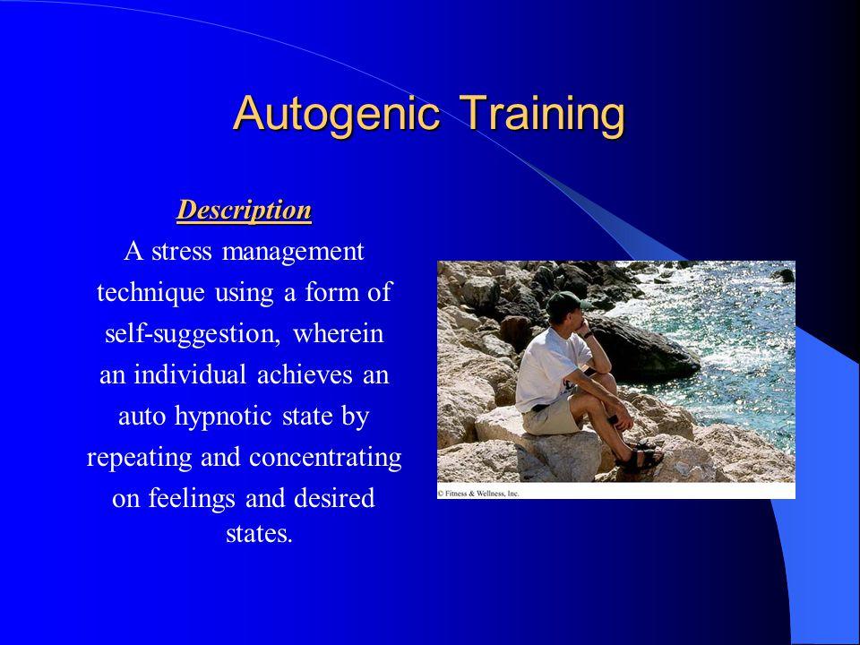 Autogenic Training Description A stress management