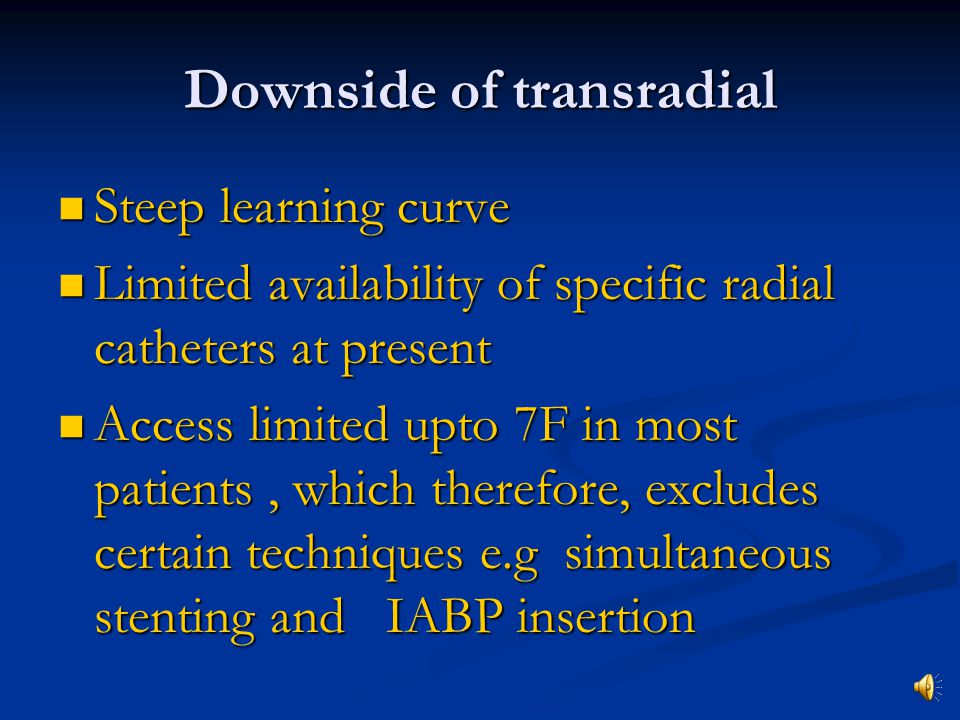Downside of transradial