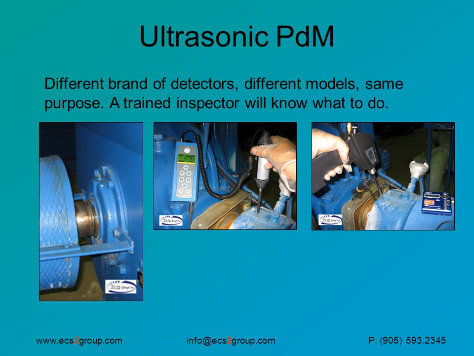 Ultrasonic PdM Different brand of detectors, different models, same purpose. A trained inspector will know what to do.