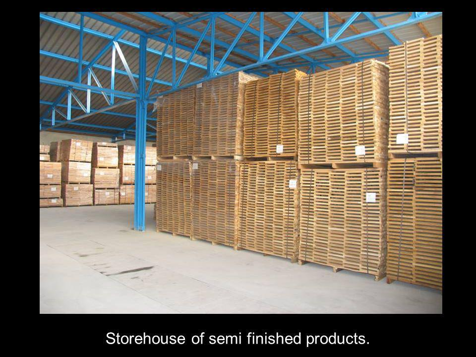 Storehouse of semi finished products.