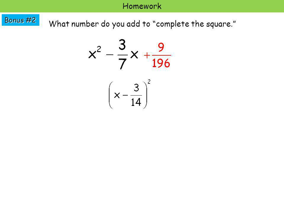 What number do you add to complete the square.