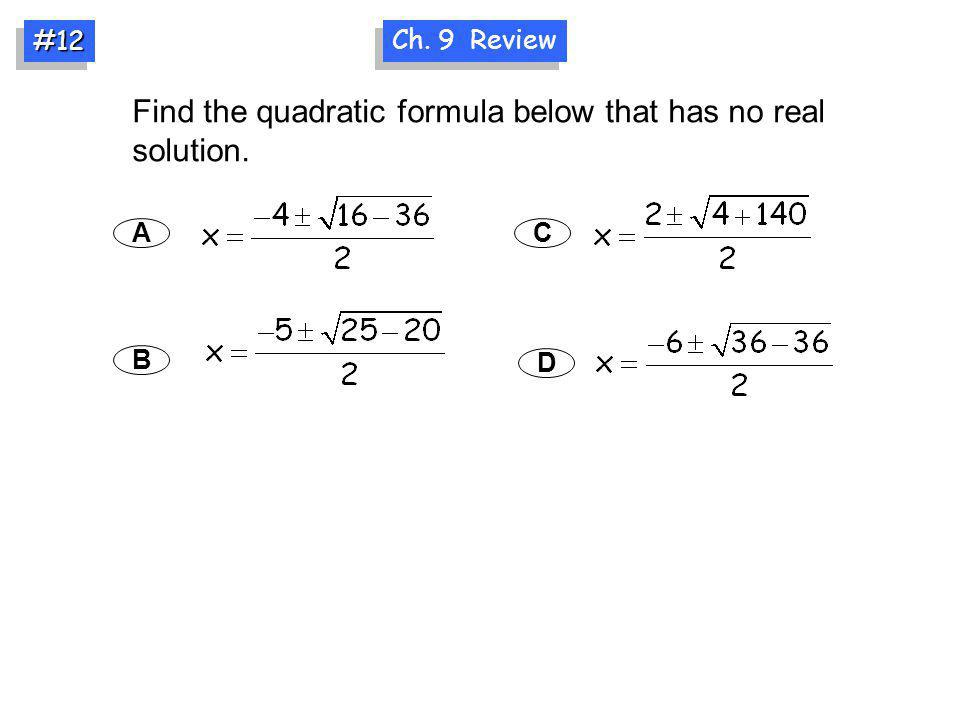 Find the quadratic formula below that has no real solution.