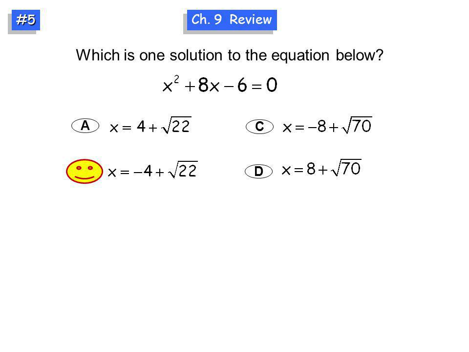 Which is one solution to the equation below