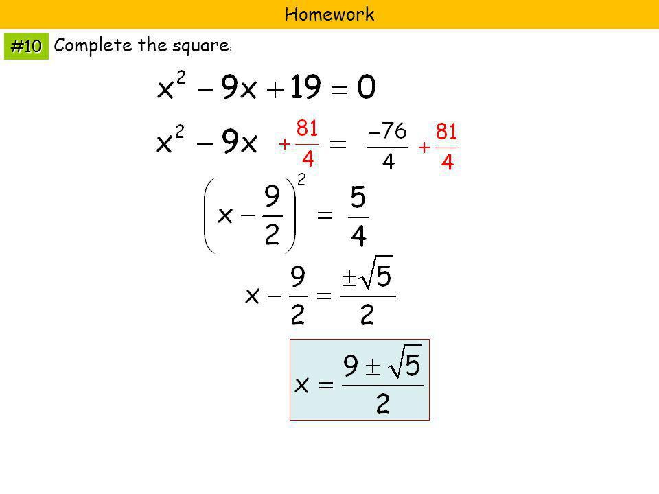 Homework #10 Complete the square: