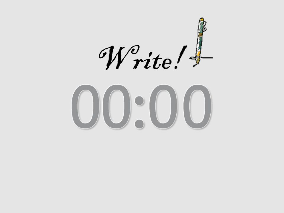 Write! Using this PowerPoint break timer.