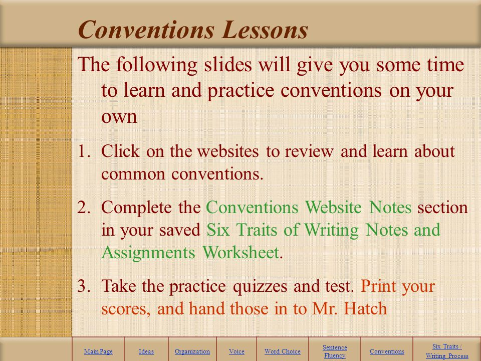 Conventions Lessons The following slides will give you some time to learn and practice conventions on your own.
