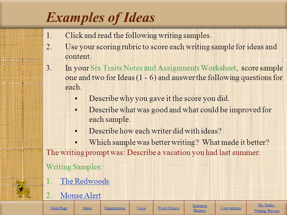Examples of Ideas Click and read the following writing samples.