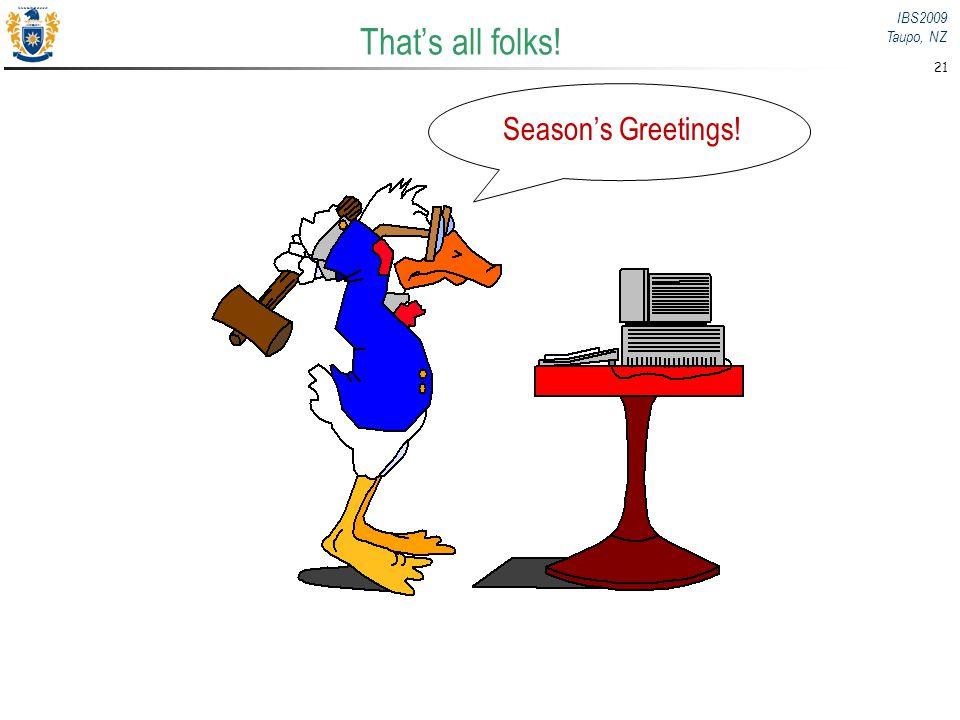 That's all folks! Season's Geetings! Season's Greetings!