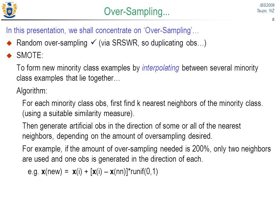 Over-Sampling... In this presentation, we shall concentrate on 'Over-Sampling'… Random over-sampling  (via SRSWR, so duplicating obs…)