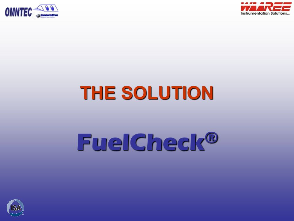 THE SOLUTION FuelCheck®
