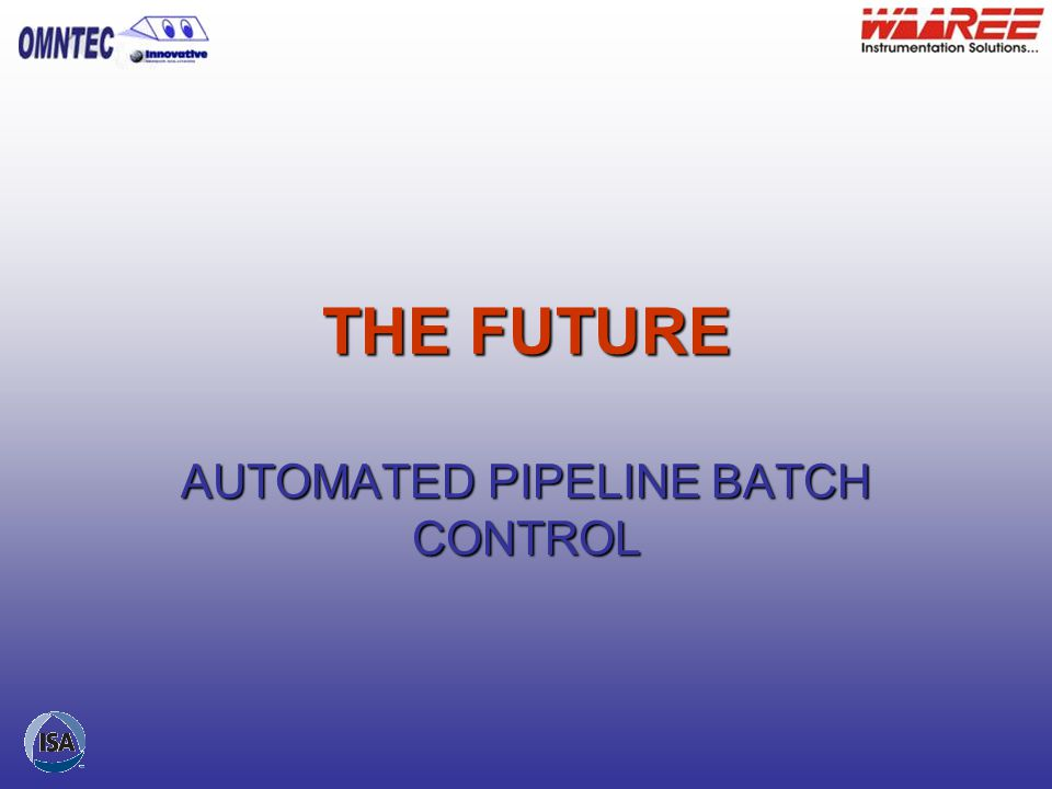 AUTOMATED PIPELINE BATCH CONTROL