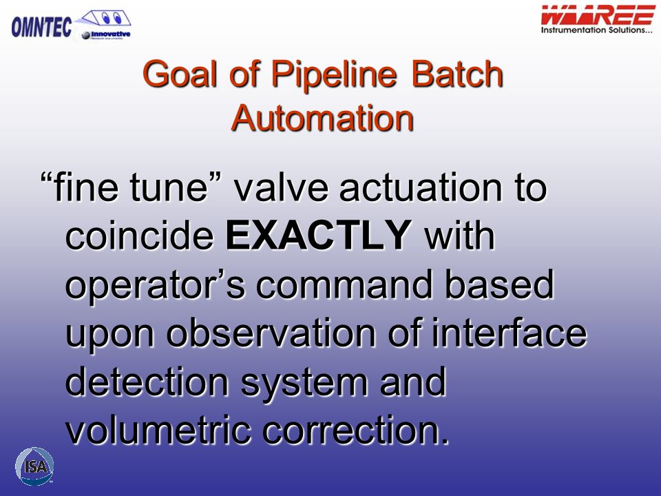 Goal of Pipeline Batch Automation