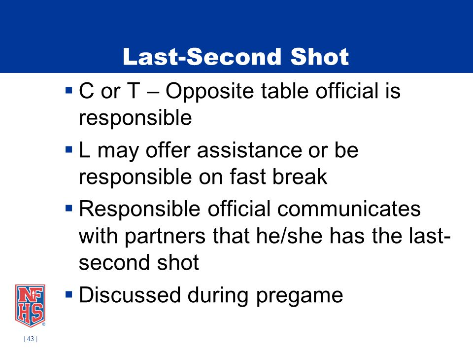 Last-Second Shot C or T – Opposite table official is responsible