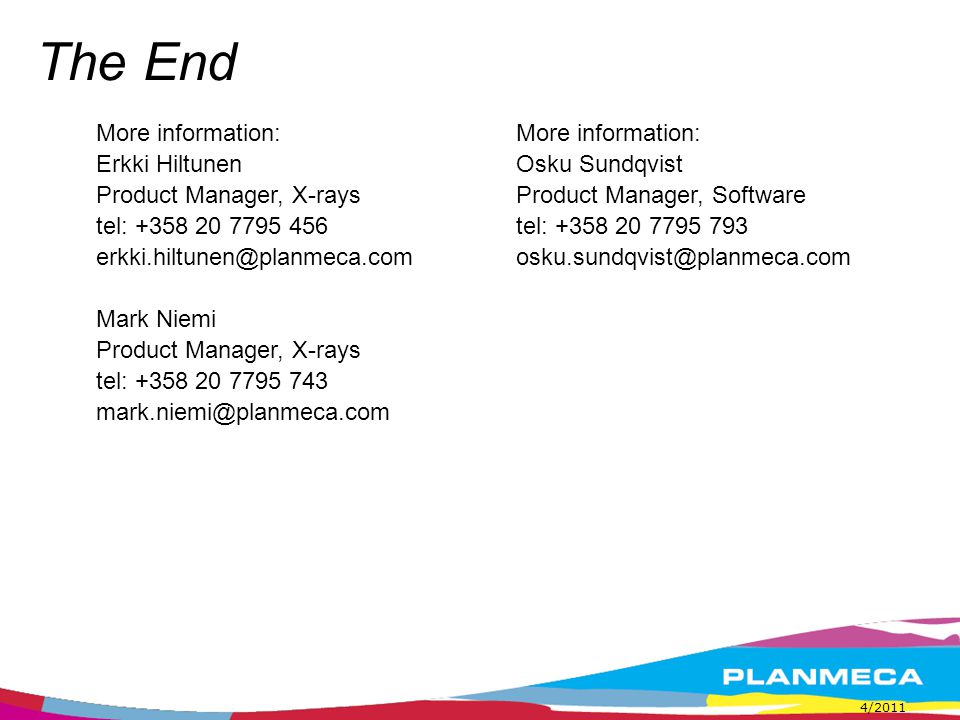 The End More information: Erkki Hiltunen Product Manager, X-rays