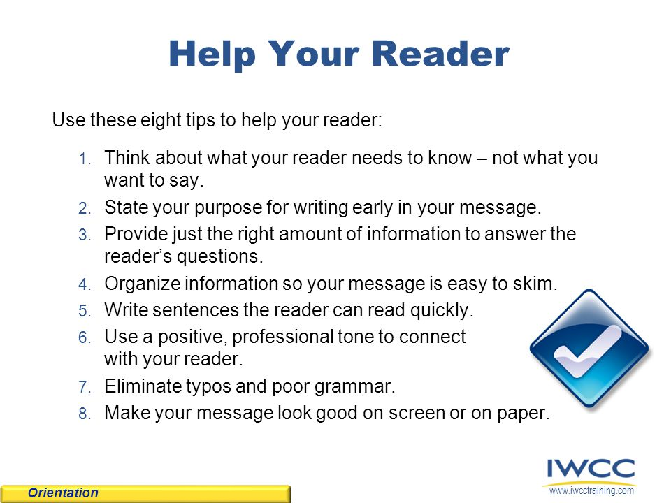 Help Your Reader Use these eight tips to help your reader: