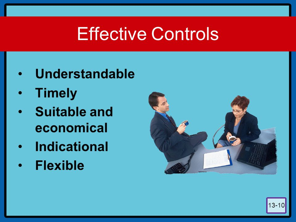 Effective Controls Understandable Timely Suitable and economical