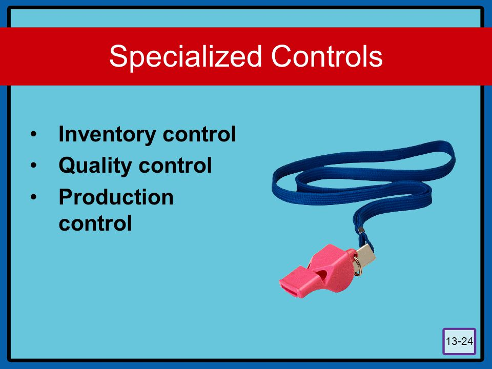 Specialized Controls Inventory control Quality control