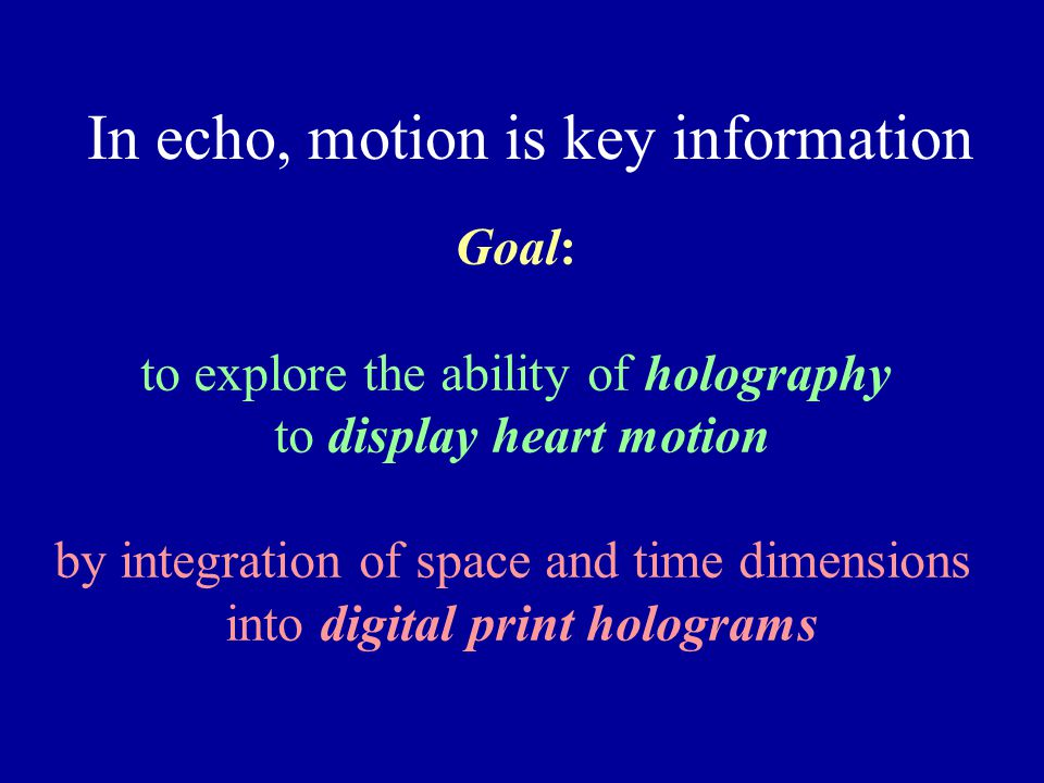 In echo, motion is key information