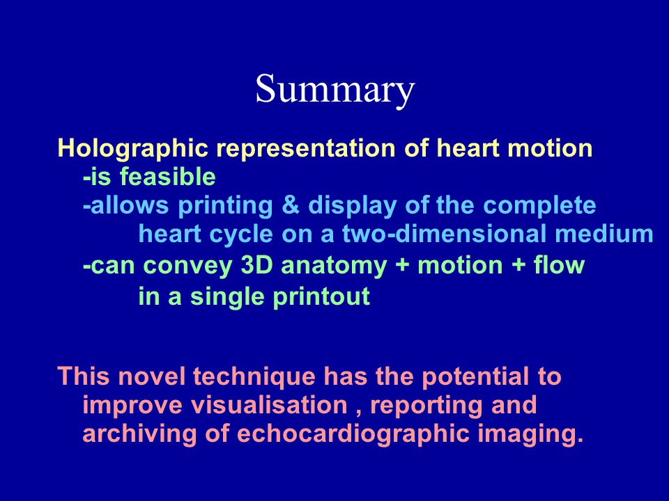 Summary Holographic representation of heart motion -is feasible