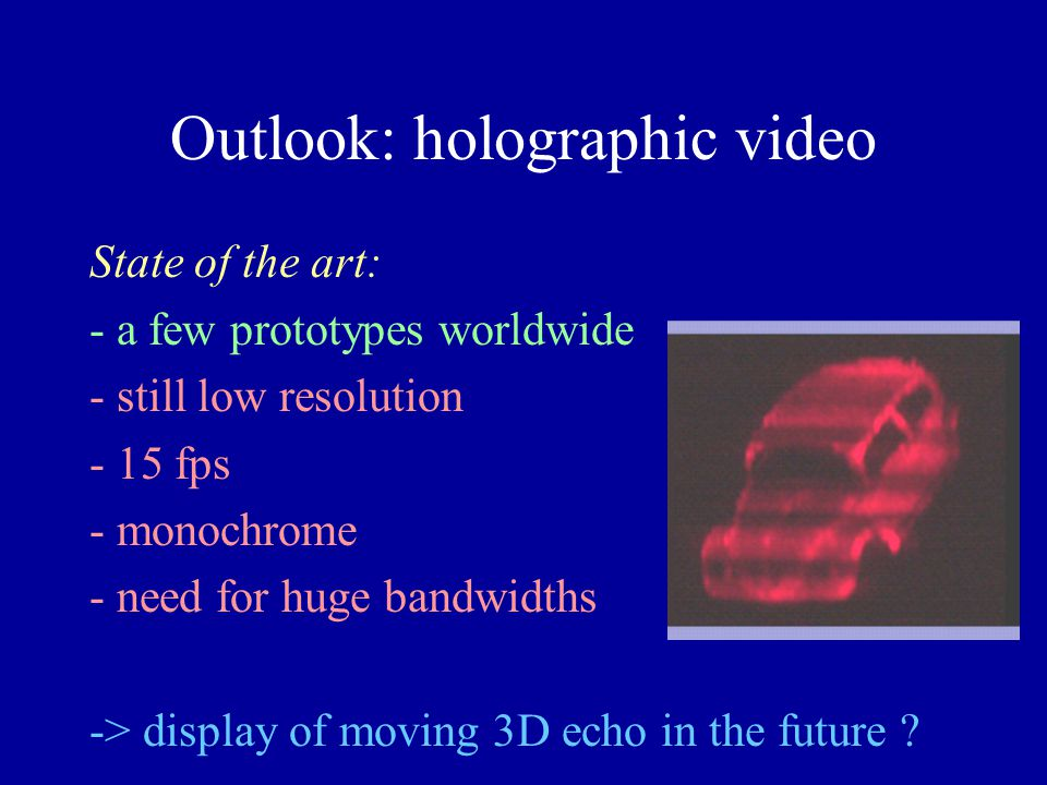 Outlook: holographic video