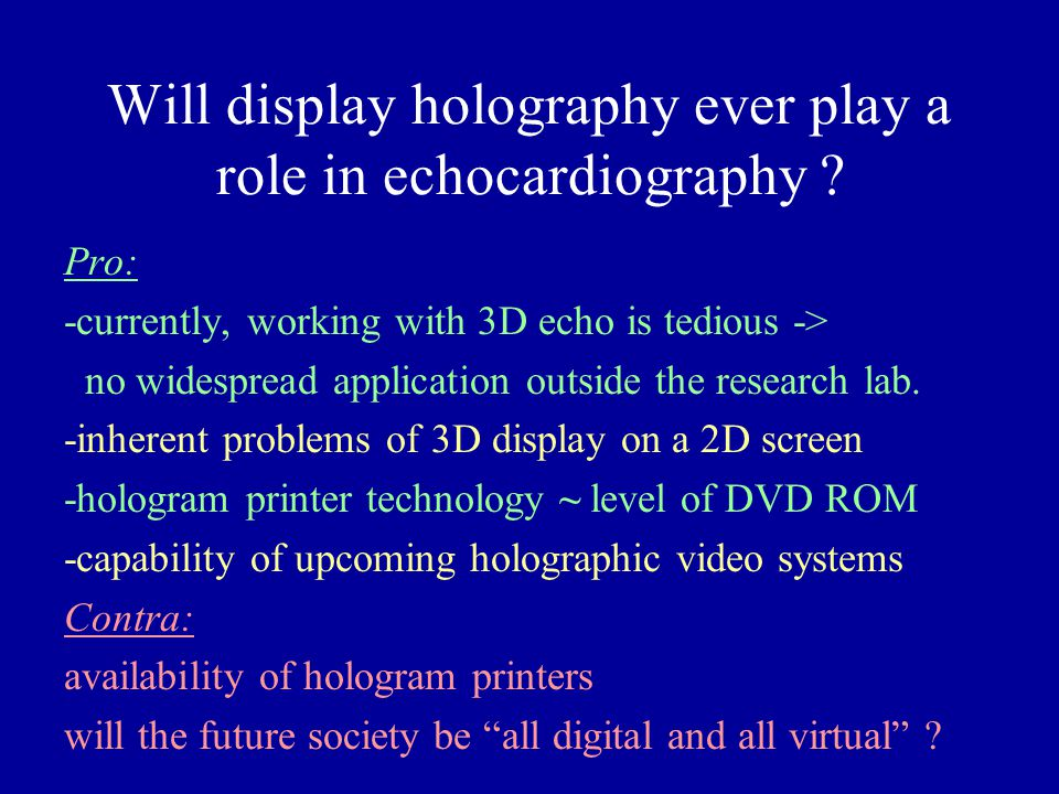 Will display holography ever play a role in echocardiography